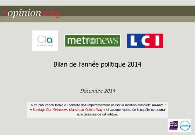 Bilan de l'année politique 2014  Décembre 2014  Toute publication totale ou partielle doit impérativement utiliser la ment...