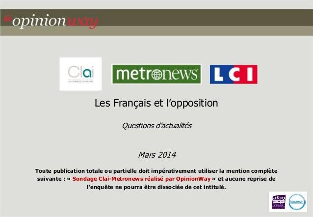 Les Français et l'opposition  Questions d'actualités  Mars 2014  Toute publication totale ou partielle doit impérativement...