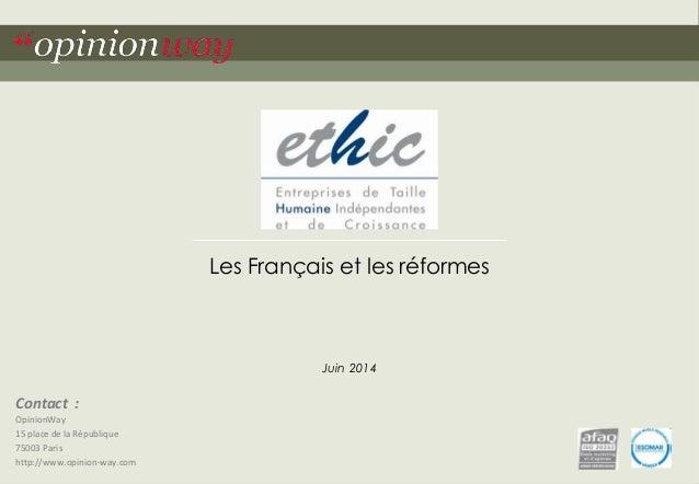 Contact :  OpinionWay  15 place de la République  75003 Paris  http://www.opinion-way.com  Les Français et les réformes  J...
