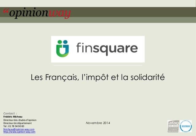 1  pour –Les Français, l'impôt et la solidarité –Novembre 2014  Les Français, l'impôt et la solidarité  Novembre 2014  Con...