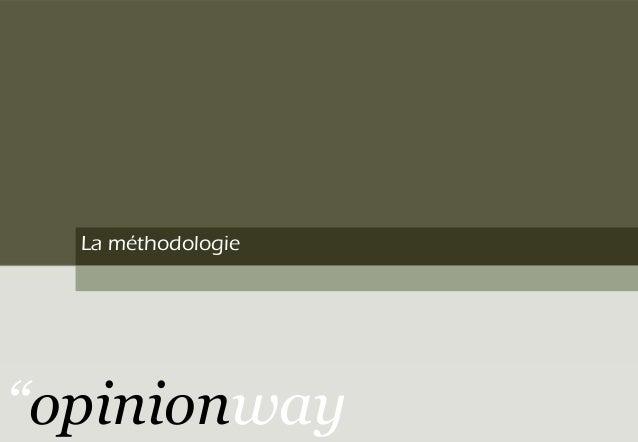 La méthodologie ''opinionway