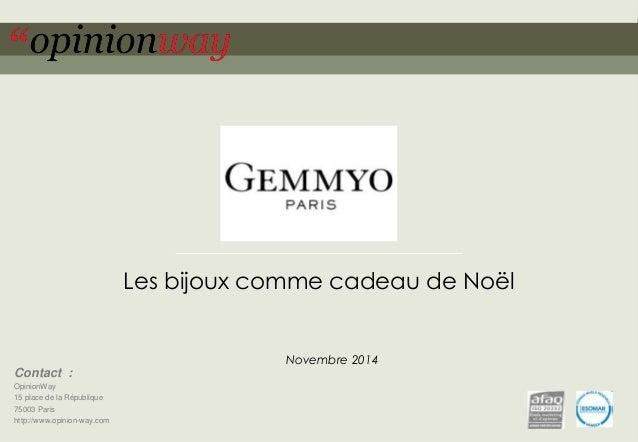 Les bijoux comme cadeau de Noël  Les Français et le nouveau luxe  Novembre 2014  Septembre 2014  Contact :  OpinionWay  15...