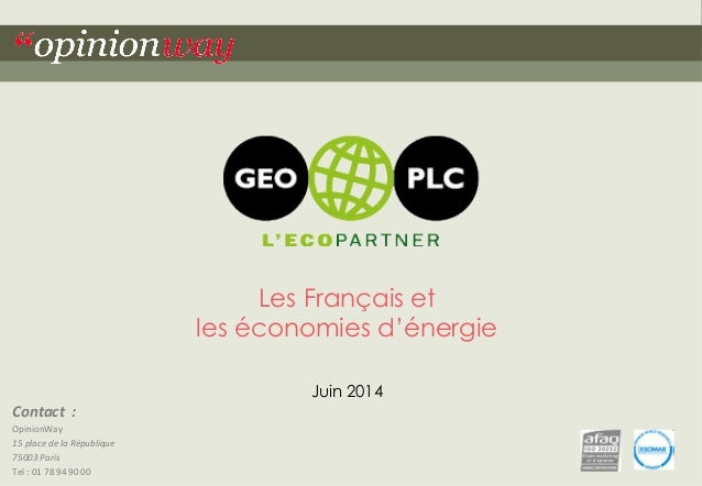 """1pour - Les Français et les économies d'énergie – Juin 2014""""opinionway Contact    :   OpinionWay   15  place  ..."""