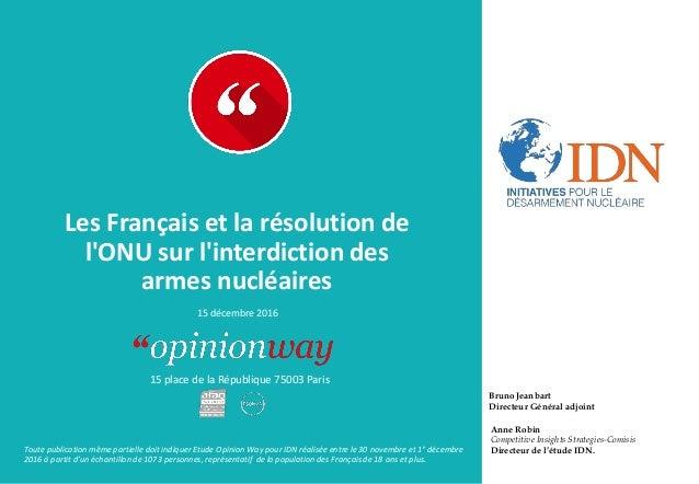 15 place de la République 75003 Paris Les Français et la résolution de l'ONU sur l'interdiction des armes nucléaires 15 dé...