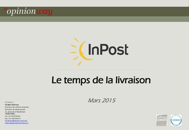 1pour Le temps de la livraison – Mars 2015 Le temps de la livraison Mars 2015Contact : Frédéric Micheau Directeur des étud...