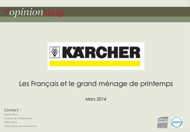 """1Pour KARCHER - Les Français et le grand ménage de printemps - Mars 2014""""opinionway Contact : OpinionWay 15 place de la Ré..."""