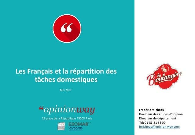 15 place de la République 75003 Paris À : De : Les Français et la répartition des tâches domestiques Mai 2017 Frédéric Mic...