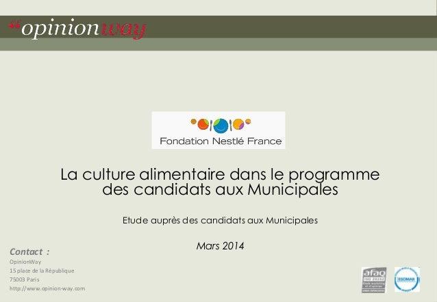 """1Pour La Fondation Nestlé – La culture alimentaire dans le programme des candidats aux Municipales – Mars 2014""""opinionway ..."""