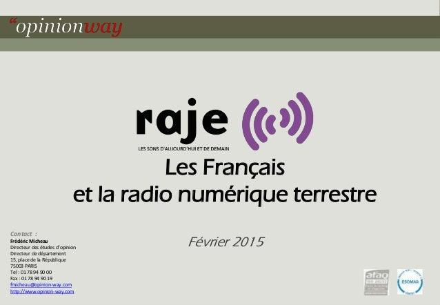 1Pour la radio RAJE – Les Français et la radio terrestre numérique – Février 2015 Les Français et la radio numérique terre...