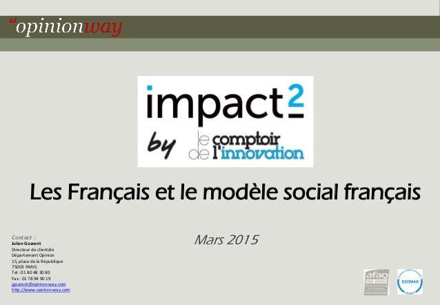1pour - Les Français et le modèle social français – Mars 2015 Les Français et le modèle social français Mars 2015Contact :...