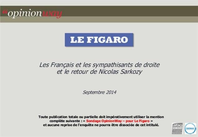 Les Français et les sympathisants de droite  et le retour de Nicolas Sarkozy  Septembre 2014  Toute publication totale ou ...