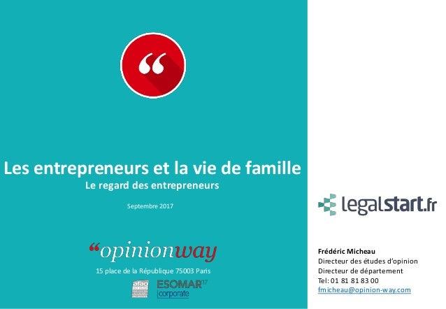 15 place de la République 75003 Paris À : De : Les entrepreneurs et la vie de famille Le regard des entrepreneurs Septembr...