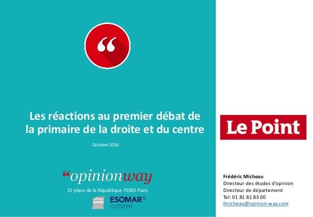 15 place de la République 75003 Paris À : De : Les réactions au premier débat de la primaire de la droite et du centre Oct...