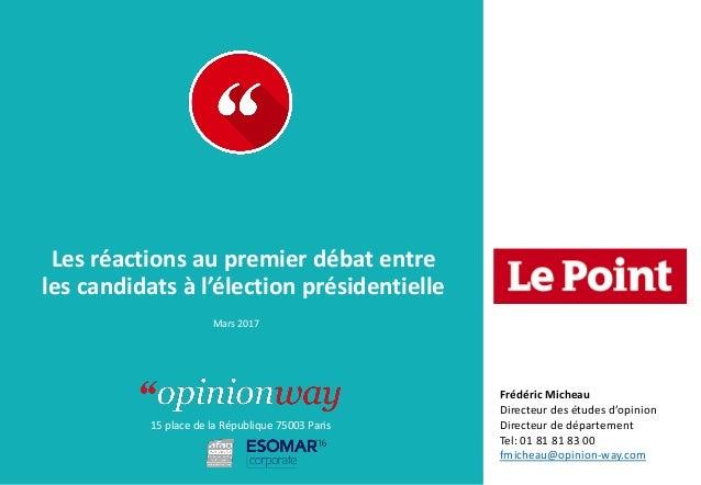 15 place de la République 75003 Paris À : De : Les réactions au premier débat entre les candidats à l'élection présidentie...