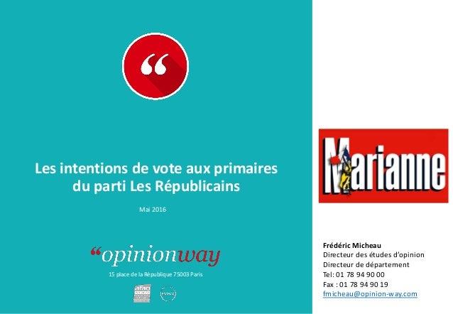 15 place de la République 75003 Paris À : De : Les intentions de vote aux primaires du parti Les Républicains Mai 2016 Fré...