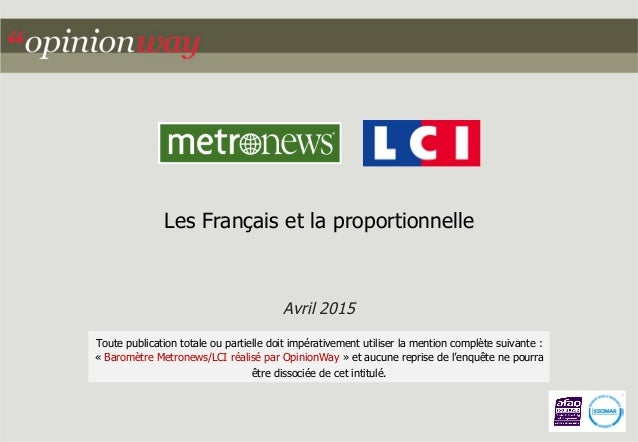 Les Français et la proportionnelle Avril 2015 Toute publication totale ou partielle doit impérativement utiliser la mentio...