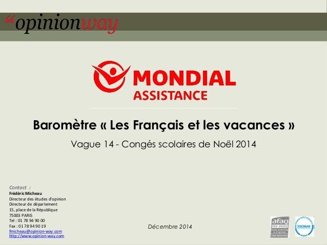 1  pour –Les Français les vacances –Vague 14 –Novembre 2014  Baromètre «Les Français et les vacances»  Vague 14 -Congés sc...