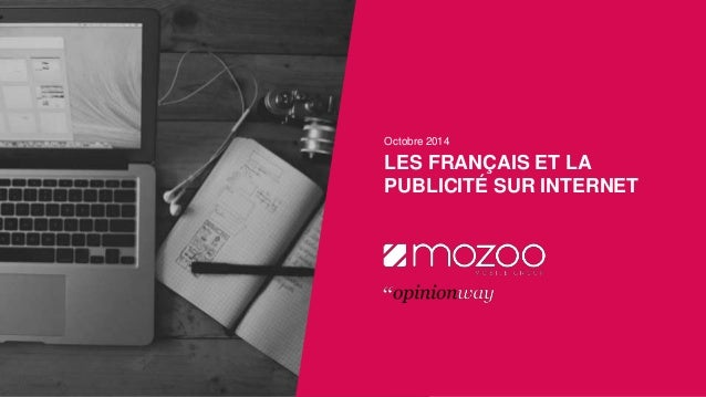 Octobre 2014  LES FRANÇAIS ET LA  PUBLICITÉ SUR INTERNET