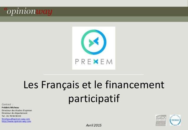 1pour Les Français et le financement participatif – Avril 2015 Les Français et le financement participatif Avril 2015 Cont...