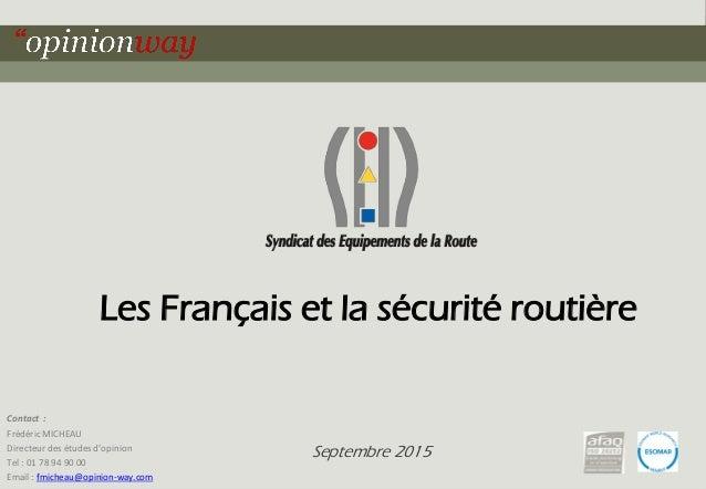 1pour Les Français et la sécurité routière – Septembre 2015 Les Français et la sécurité routière Septembre 2015 Contact : ...
