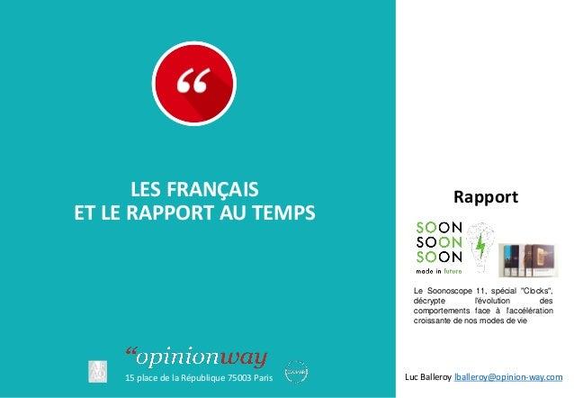 15 place de la République 75003 Paris LES FRANÇAIS ET LE RAPPORT AU TEMPS Luc Balleroy lballeroy@opinion-way.com Rapport L...