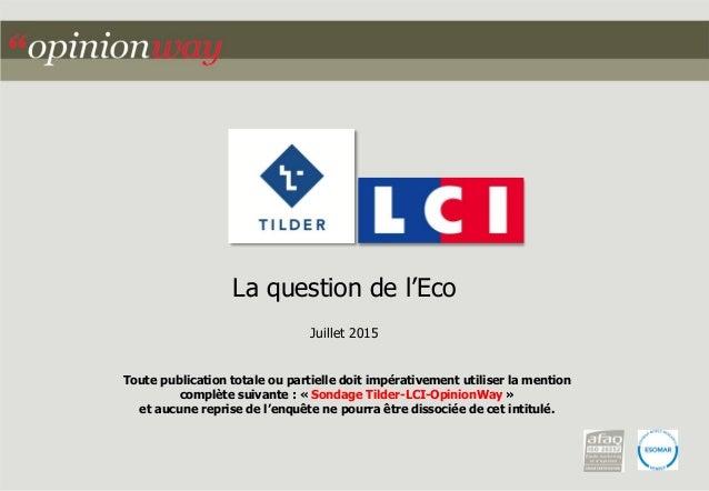 La question de l'Eco Juillet 2015 Toute publication totale ou partielle doit impérativement utiliser la mention complète s...