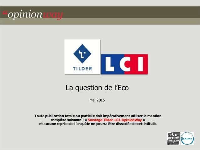 La question de l'Eco Mai 2015 Toute publication totale ou partielle doit impérativement utiliser la mention complète suiva...