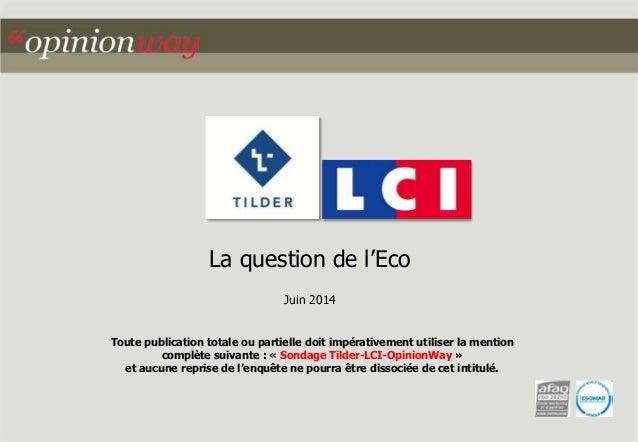 La question de l'Eco  Juin 2014  Toute publication totale ou partielle doit impérativement utiliser la mention  complète s...