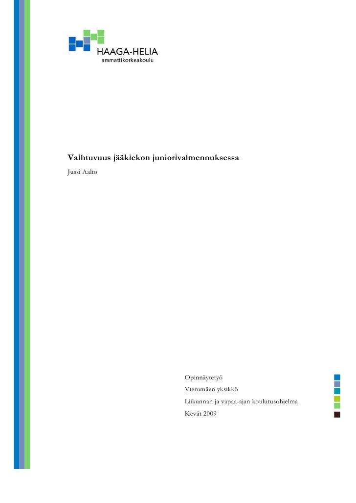 Vaihtuvuus jääkiekon juniorivalmennuksessa Jussi Aalto                                 Opinnäytetyö                       ...