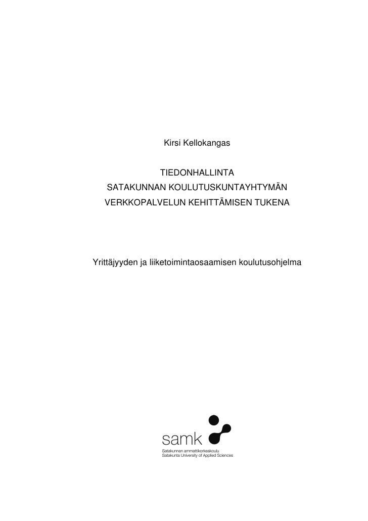 Kirsi Kellokangas                    TIEDONHALLINTA    SATAKUNNAN KOULUTUSKUNTAYHTYMÄN    VERKKOPALVELUN KEHITTÄMISEN TUKE...