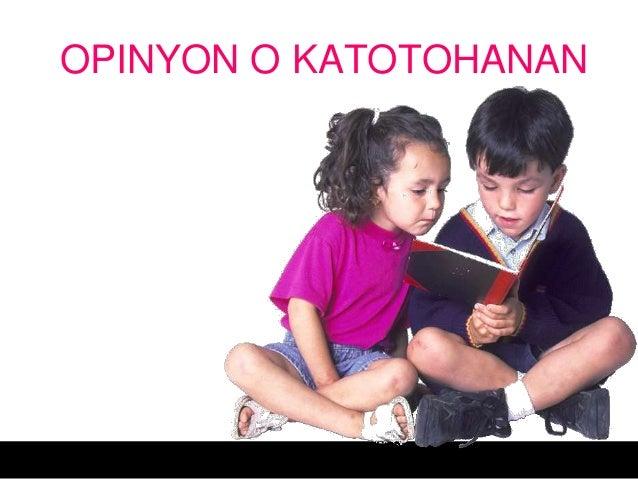 OPINYON O KATOTOHANAN