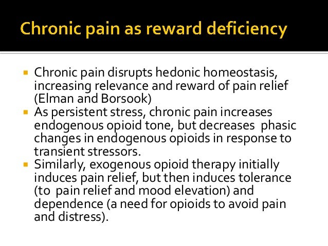  Oxycodone provided relief of pain, insomnia, anxiety, agitation and anger  But Ms. B kept needing more oxycodone, devel...