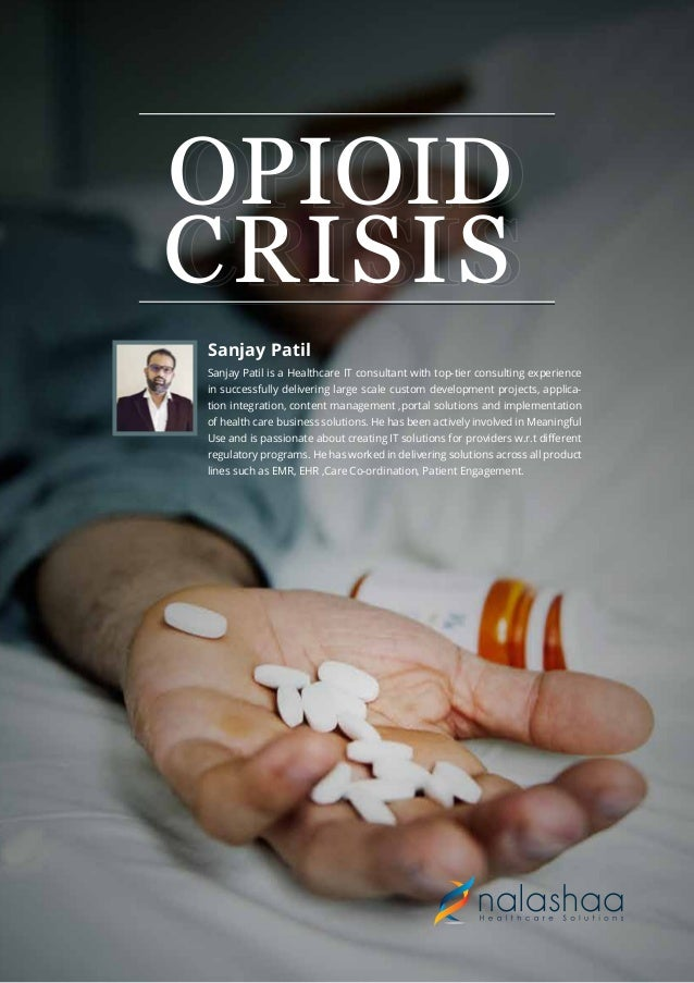 OPIOID CRISIS OPIOID CRISIS Sanjay Patil is a Healthcare IT consultant with top-tier consulting experience in successfully...