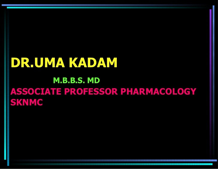 DR.UMA KADAM   M.B.B.S. MD ASSOCIATE PROFESSOR PHARMACOLOGY SKNMC