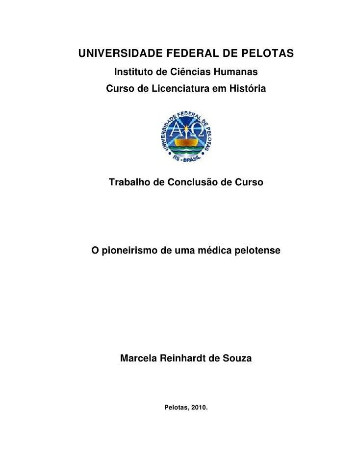 UNIVERSIDADE FEDERAL DE PELOTAS     Instituto de Ciências Humanas    Curso de Licenciatura em História    Trabalho de Conc...