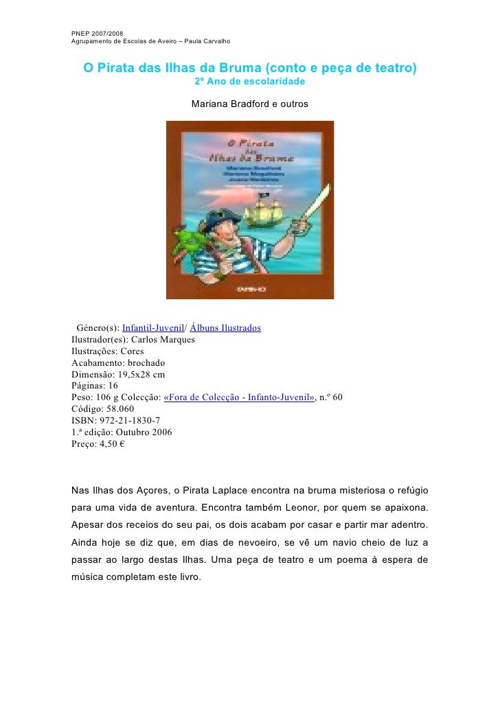 PNEP 2007/2008Agrupamento de Escolas de Aveiro – Paula Carvalho   O Pirata das Ilhas da Bruma (conto e peça de teatro)    ...