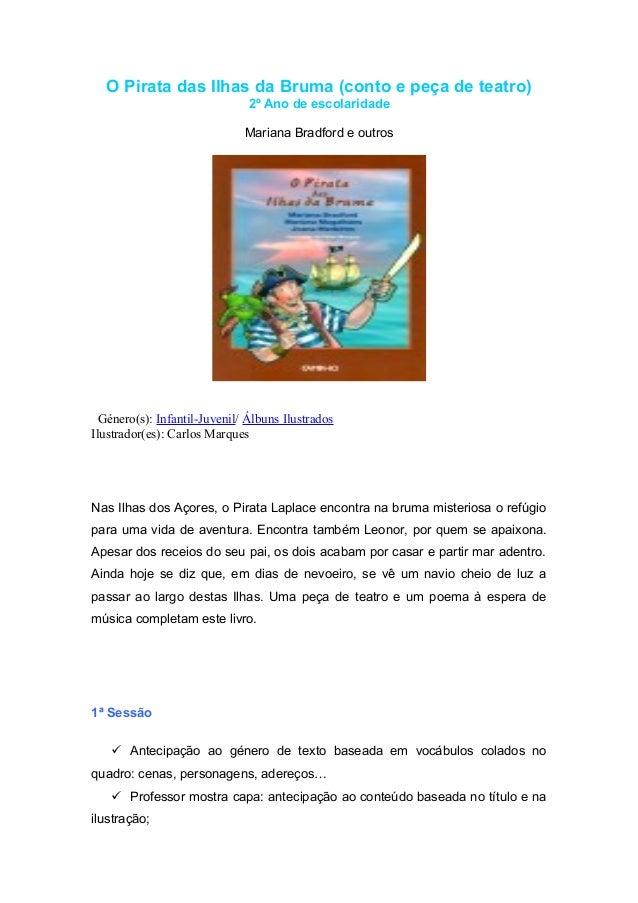 O Pirata das Ilhas da Bruma (conto e peça de teatro) 2º Ano de escolaridade Mariana Bradford e outros  Género(s): Infantil...