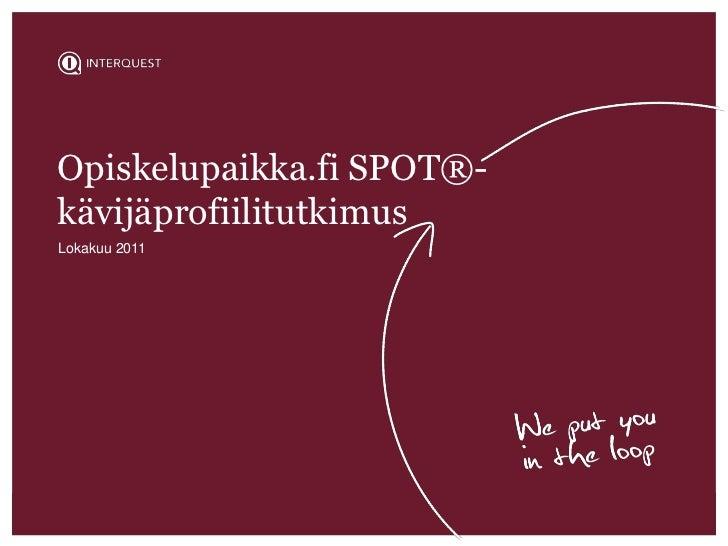 Opiskelupaikka.fi SPOT®-kävijäprofiilitutkimusLokakuu 2011