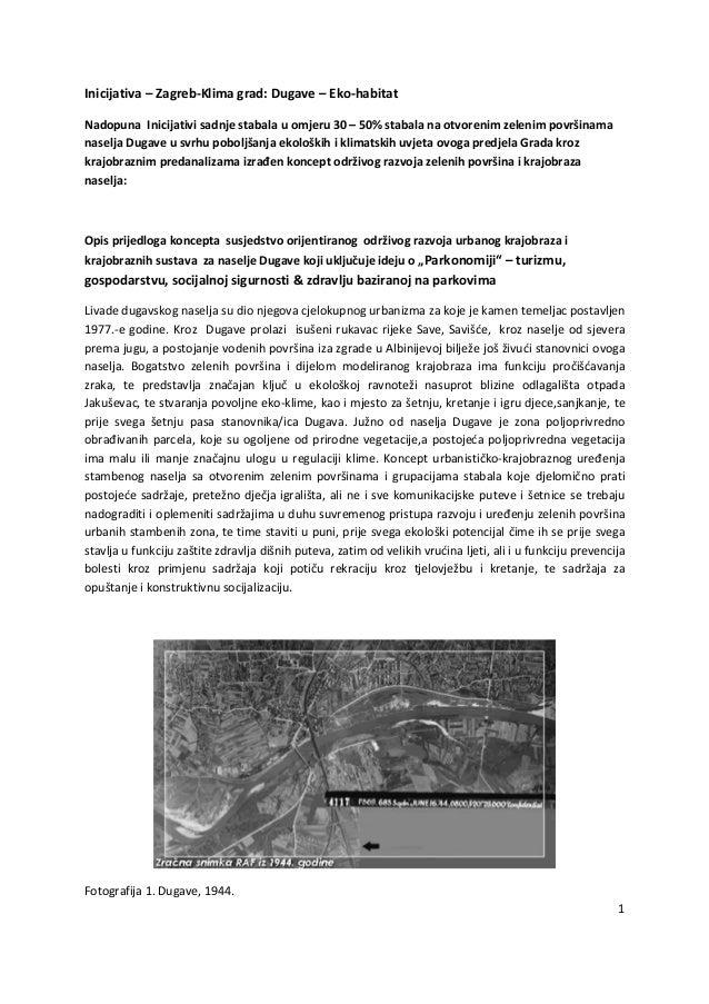 1 Inicijativa – Zagreb-Klima grad: Dugave – Eko-habitat Nadopuna Inicijativi sadnje stabala u omjeru 30 – 50% stabala na o...