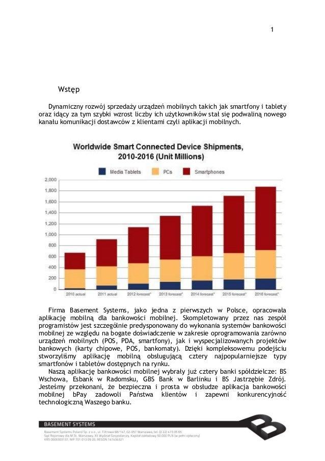 1      Wstęp   Dynamiczny rozwój sprzedaży urządzeń mobilnych takich jak smartfony i tabletyoraz idący za tym szybki wzros...