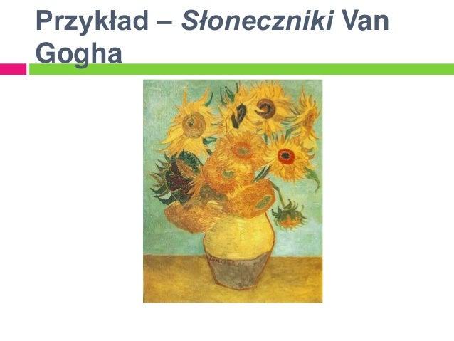 Przykład – Słoneczniki VanGogha