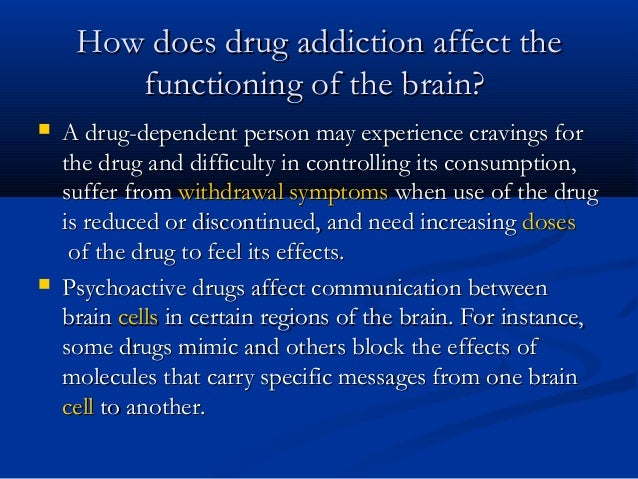 drug related communication The brain is a complex communications network of billions of neurons, or nerve cells  types of drugs that have multiple related products  drugabusegov/drug.