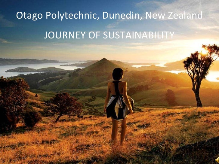 Otago Polytechnic, Dunedin, New Zealand JOURNEY OF SUSTAINABILITY