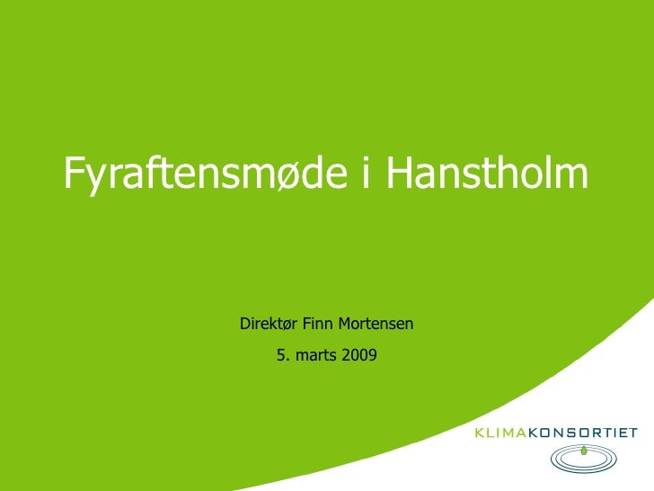 Fyraftensmøde i Hanstholm Direktør Finn Mortensen 5. marts 2009