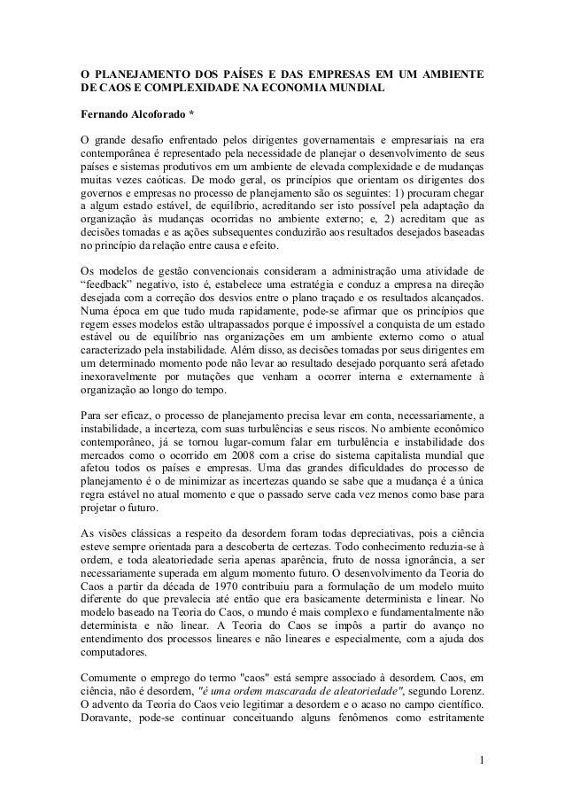 O PLANEJAMENTO DOS PAÍSES E DAS EMPRESAS EM UM AMBIENTE DE CAOS E COMPLEXIDADE NA ECONOMIA MUNDIAL Fernando Alcoforado * O...