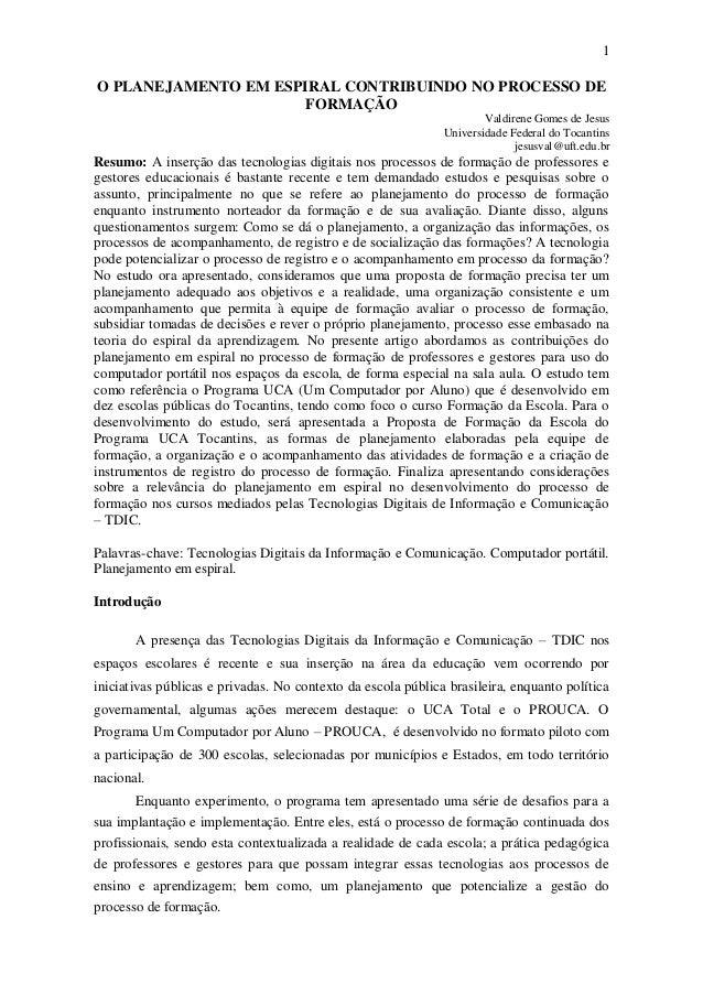1O PLANEJAMENTO EM ESPIRAL CONTRIBUINDO NO PROCESSO DE                      FORMAÇÃO                                      ...