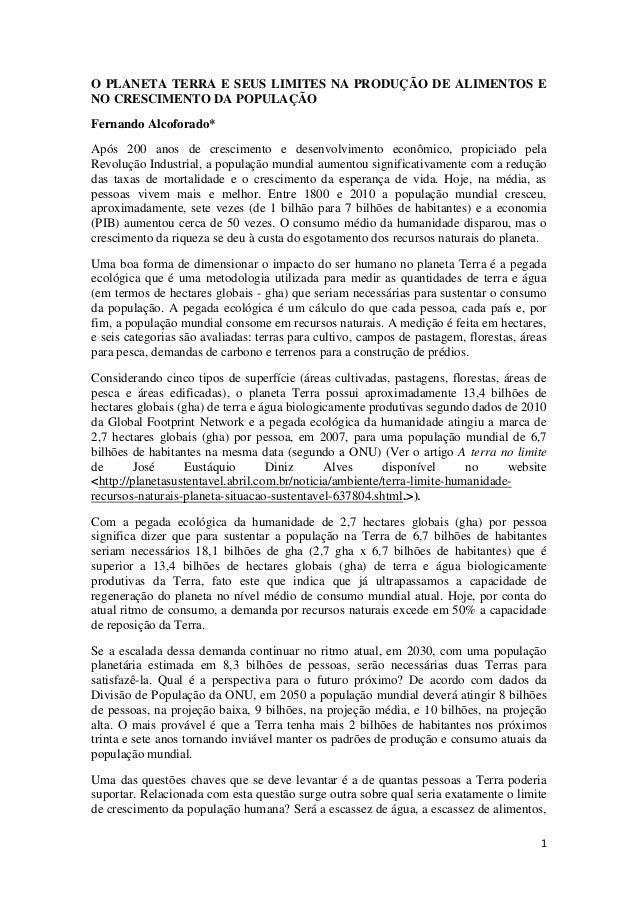 O PLANETA TERRA E SEUS LIMITES NA PRODUÇÃO DE ALIMENTOS ENO CRESCIMENTO DA POPULAÇÃOFernando Alcoforado*Após 200 anos de c...