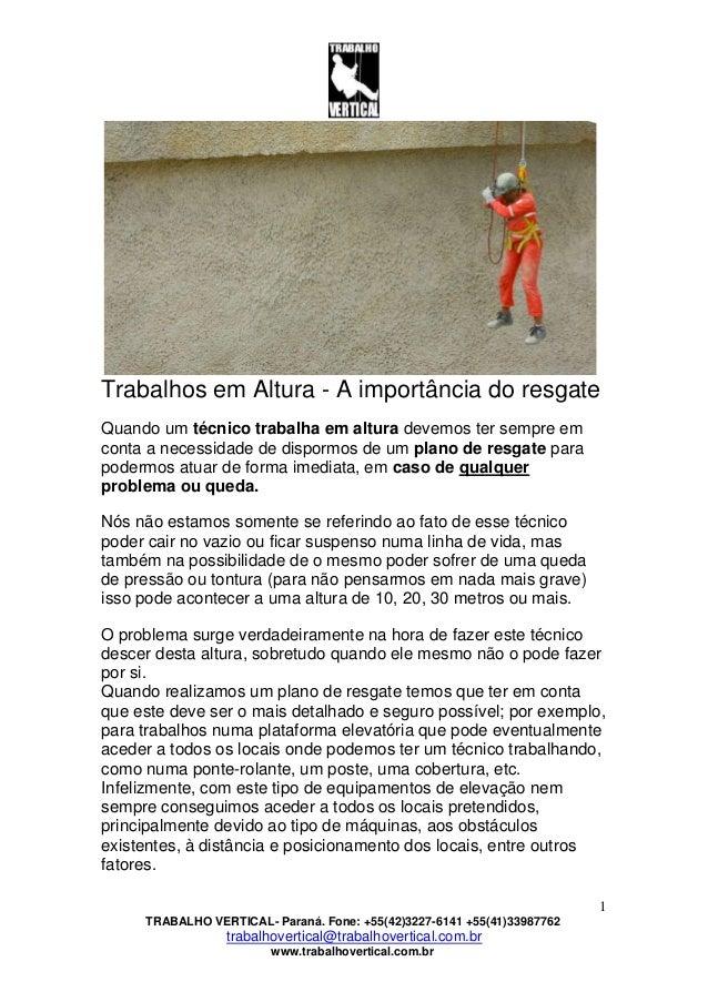 1 TRABALHO VERTICAL- Paraná. Fone: +55(42)3227-6141 +55(41)33987762 trabalhovertical@trabalhovertical.com.br www.trabalhov...