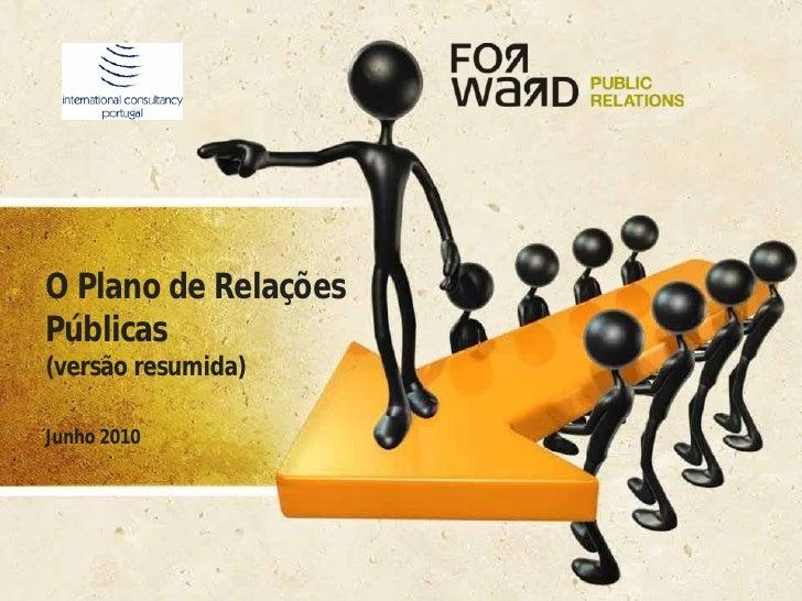 O Plano de Relações Públicas (versão resumida)  Junho 2010