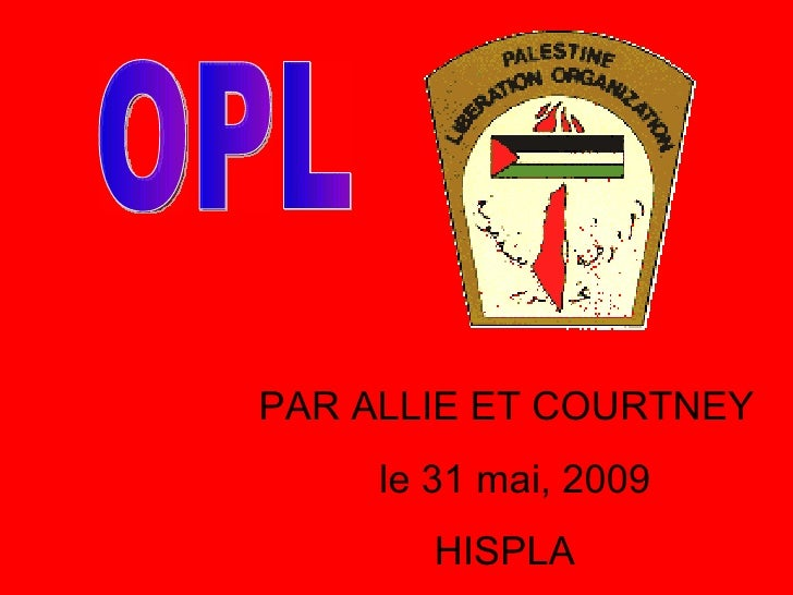 OPL PAR ALLIE ET COURTNEY le 31 mai, 2009 HISPLA